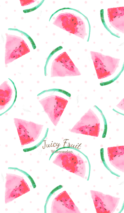 Juicy Fruits -Watermelon- for World