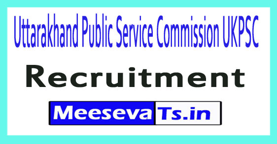 Uttarakhand Public Service Commission UKPSC Recruitment