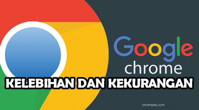 Kelebihan dan Kekurangan Browser Google Chrome