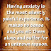 Having anxiety is the most silently painful experience. It makes no sense and you sit there alone and suffer for an unknown reason.
