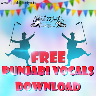 punjabi vocals pack,fl studio vocals pack,punjabi shouts,dj nikhil martyn,tapori loops pack