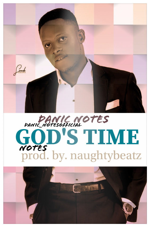 [Music]: Danic Notes - God's Time