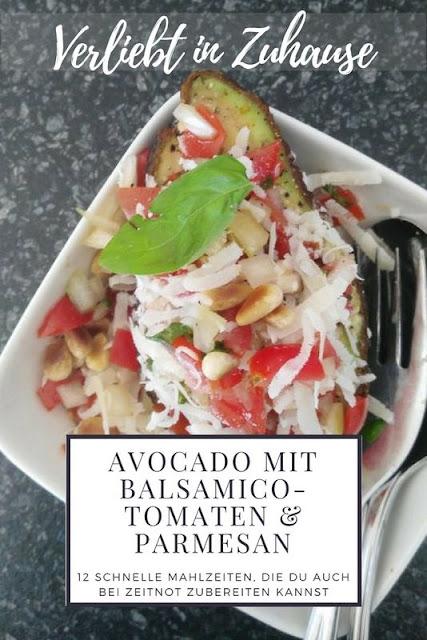 Avocado mit Balsamico-Tomaten und Parmesan Rezept -12 schnelle Mahlzeiten auch bei Zeitnot