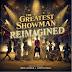 """[News] """"The Greatest Showman - Reimagined"""" reúne estrelas da música em novas versões da trilha sonora do filme"""