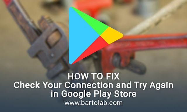 How to Fix  Google Play Store Check Your Connection and Try Again