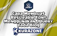 Cara Membuat Resizeable Font Menggunakan JQuery pada Blog