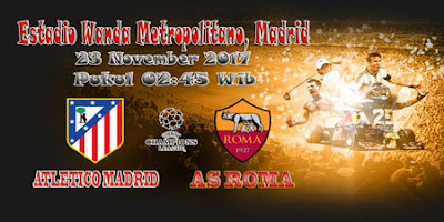 JUDI BOLA DAN CASINO ONLINE - PREDIKSI SKOR LIGA CHAMPIONS ATLETICO MADRID VS AS ROMA 23 NOVEMBER 2017