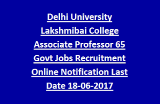 Delhi University Lakshmibai College Associate Professor 65 Govt Jobs Recruitment Online Notification Last Date 18-06-2017