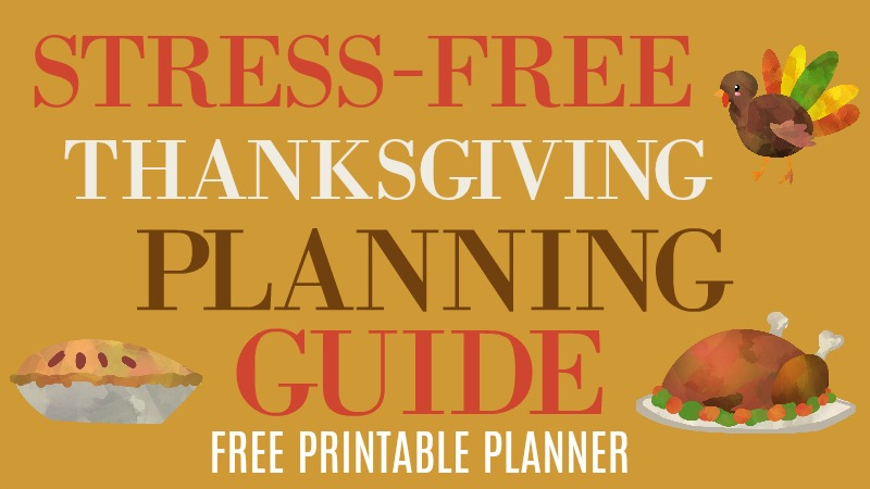 Stress-Free Thanksgiving Planning Guide + Free Downloadable Planner