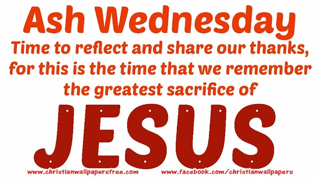 Ash Wednesday - The Greatest Sacrifice of Jesus