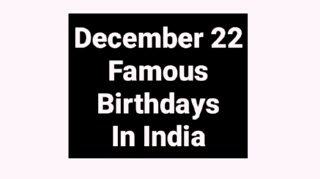 December 22 famous birthdays in India Indian celebrity bollywood