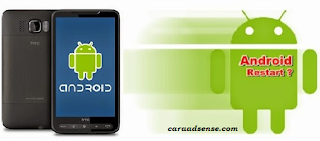 Penyebab Dari Smartphone Android Restart Sendiri