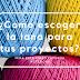 Tutorial #165: ¿Cómo escoger la lana para tus proyectos?