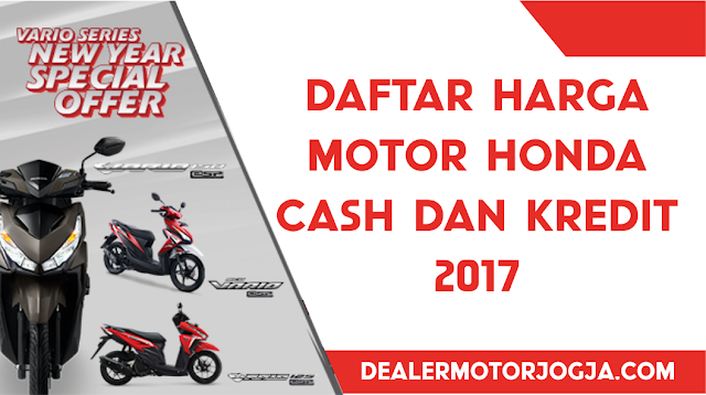 Daftar Harga Cash Kredit Motor Honda Jogja 2017