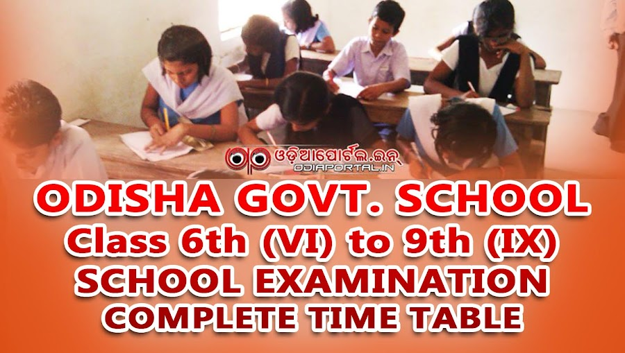 Examination Time Table or Schedule for school students of Odisha who are Studying in Class 6th (VI), 7th (VII), 8th (VIII) and 9th (IX) under Odisha (Orissa) Secondary School Teachers Association (OSSTA) - PDF download in odia and english Here is official Examination Schedule or Time Table for Government Schools of Odisha Class 6th (VI), 7th (VII), 8th (VIII) and 9th (IX) for the year 2017.
