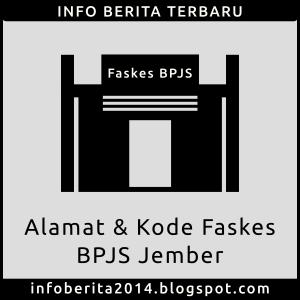 Daftar Alamat dan Kode Faskes BPJS Jember