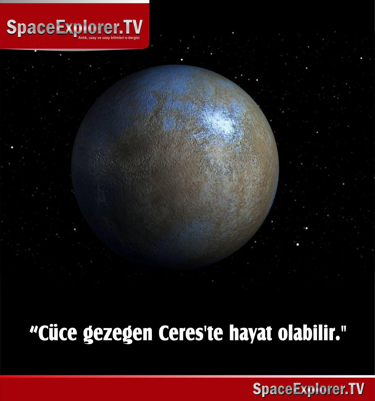 """""""Cüce gezegen Ceres'te hayat olabilir."""""""