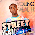 [MUSIC]-STREET GANGSTA BY YOUNG WEALTH PRODUCED BY YUNGKING