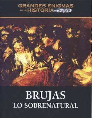 Grandes Enigmas de la Historia: Brujas, lo sobrenatural