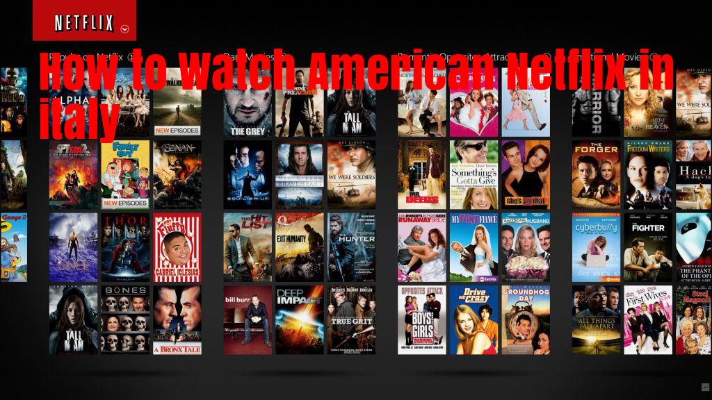 Netflix Italy: Complete Movie List and TV Show Listing