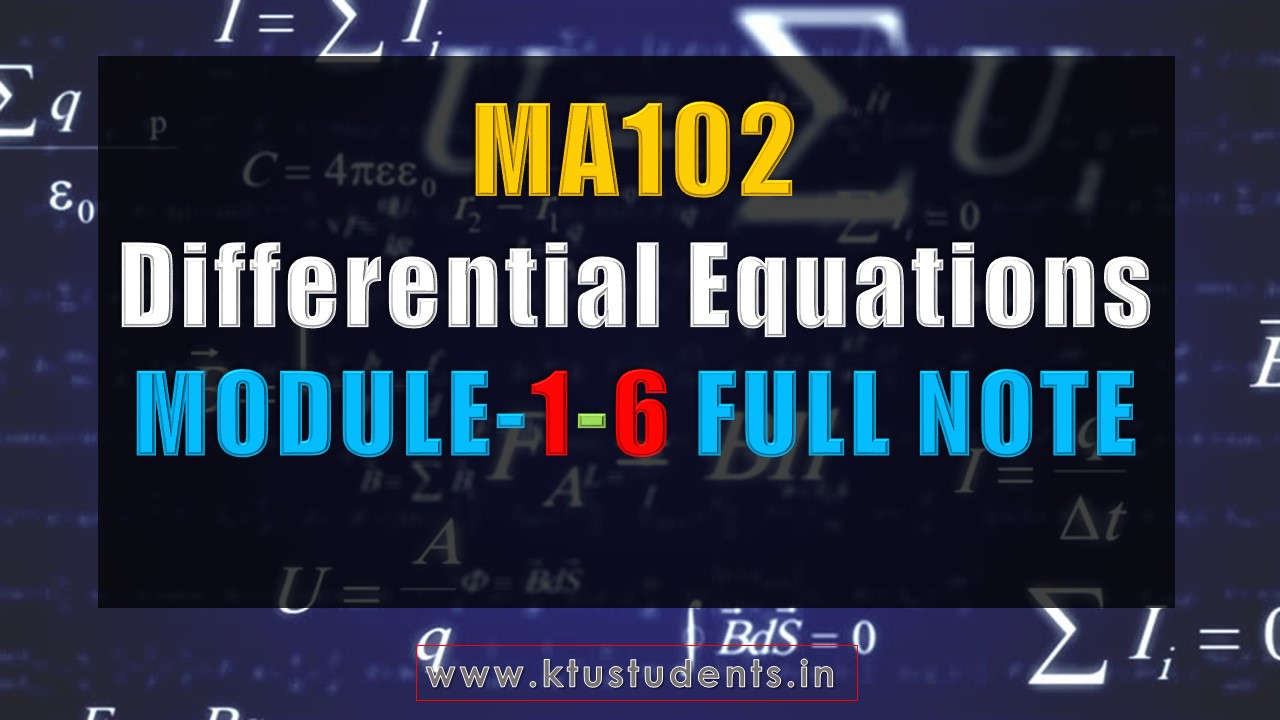 MA102 Differential Equations Notes Full Module 1-6 | KTU Students