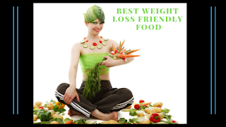 Best Weight Loss Friendly Food