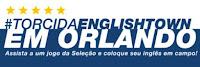 Promoção #TorcidaEnglishTown em Orlando www.englishtown.com.br/torcidaenglishtown