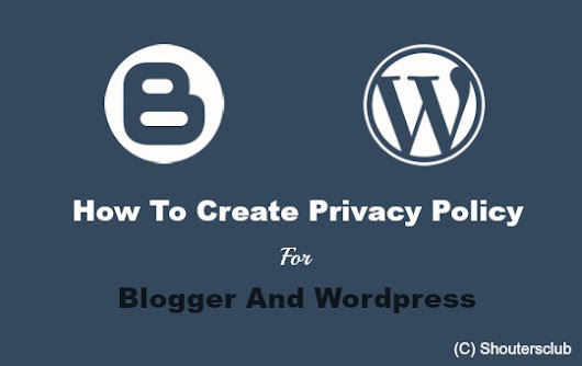 How To Create Privacy Policy Page For Blogger And Wordpress?