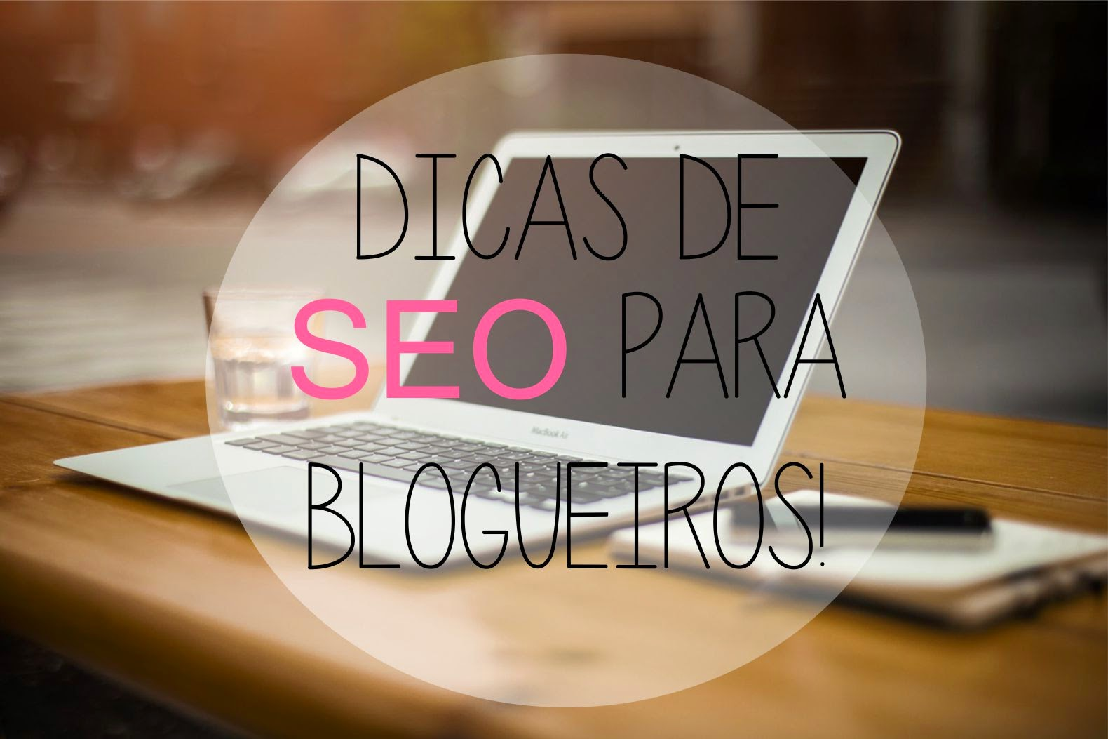 Dicas de SEO para blogueiros - Parole di Juliana