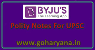 BYJU'S Polity Notes For UPSC | CGL | PCS & More Competitive Exams