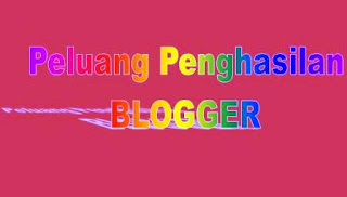 Peluang Penghasilan Blogger