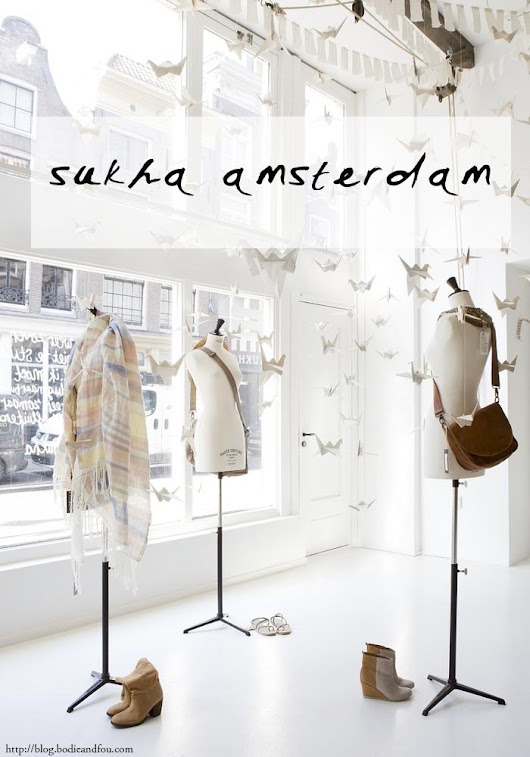 Read the BODIE and FOU★ Style Blog | Inspiring Design, Interiors & Fashion | Effortless style: SUKHA | AMSTERDAM