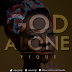 Music : VIQUE - God Alone  @vique_sings