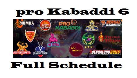 pro kabaddi Season 6.Pro kabaddi Schedule. Times & dates of pro kabaddi