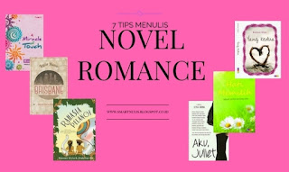7 TIPS MENULIS NOVEL ROMANCE
