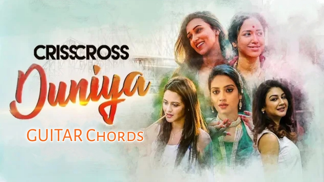 Duniya Nikhita Gandhi Crisscross Guitar Chords Tgtutorials