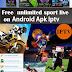 Android  Free Ultimate Daily IPTV  NOW Live IPTV APP