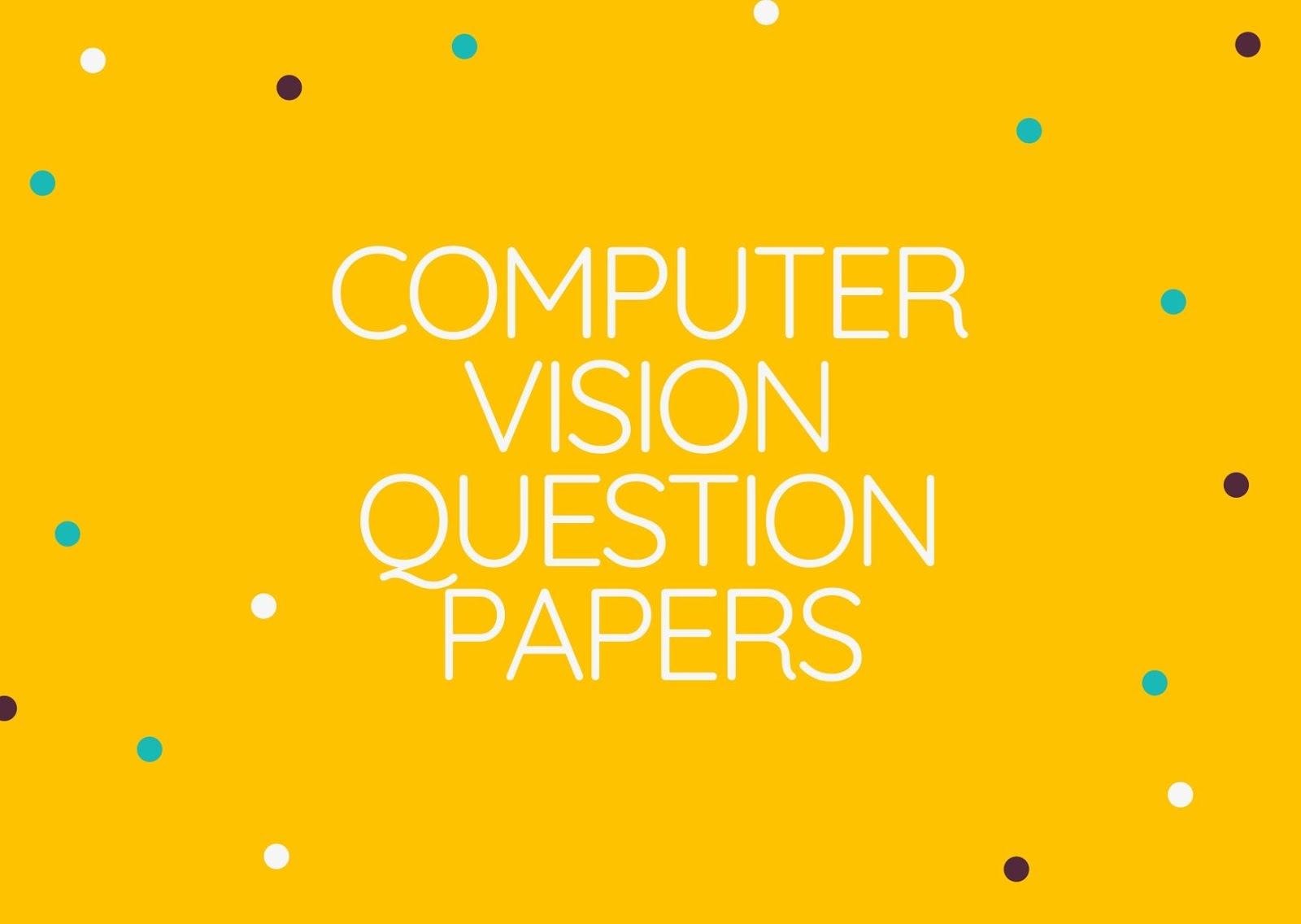 Computer Vision | CS362 | Question Papers (2015 batch)