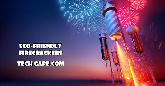 Eco-Friendly Firecrackers and E-Crackers