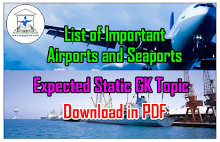 List of Important Airports and Seaports - Expected Static GK Topic | IBPS PO Mains 2016 SPL in PDF