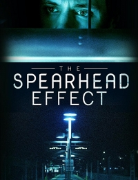 The Spearhead Effect | Bmovies
