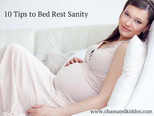 10 Tips to Bed Rest Sanity