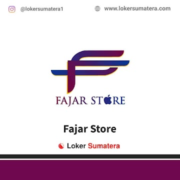 Lowongan Kerja Pekanbaru, Fajar Store Juni 2021
