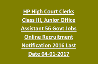 HP High Court Clerks Class III, Junior Office Assistant 56 Govt Jobs Online Recruitment Notification 2016 Last Date 04-01-2017
