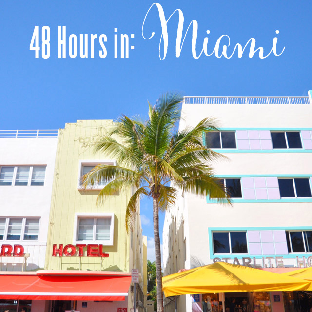 48 Hours in Miami: Where to stay, what to eat and the colours, oh the colours!