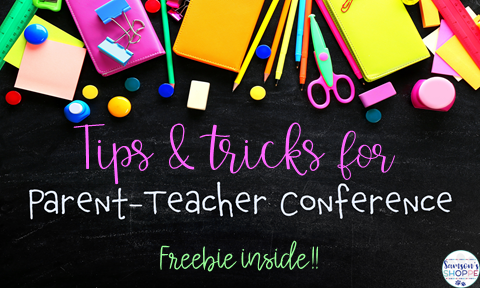 Tips and Tricks for parent teacher conferences includes a freebie
