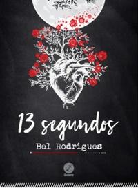 Lola, o youtube e os 13 segundos (quase) intermináveis (13 segundos, Bel Rodrigues)