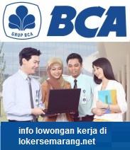INFORMASI LOWONGAN KERJA DI BANK BCA SEMARANG, KUDUS, PURWOKERTO DL SEPTEMBER 2017