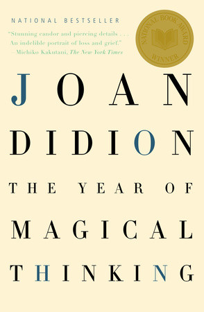 Grief is Not Self-Pity: Joan Didion's The Year of Magical ...