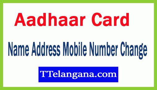 Aadhaar Card Corrections Online Update Name Address Mobile Number Change
